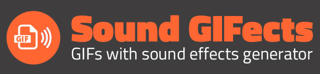 Sound GIFects : GIFs with sound effects generator